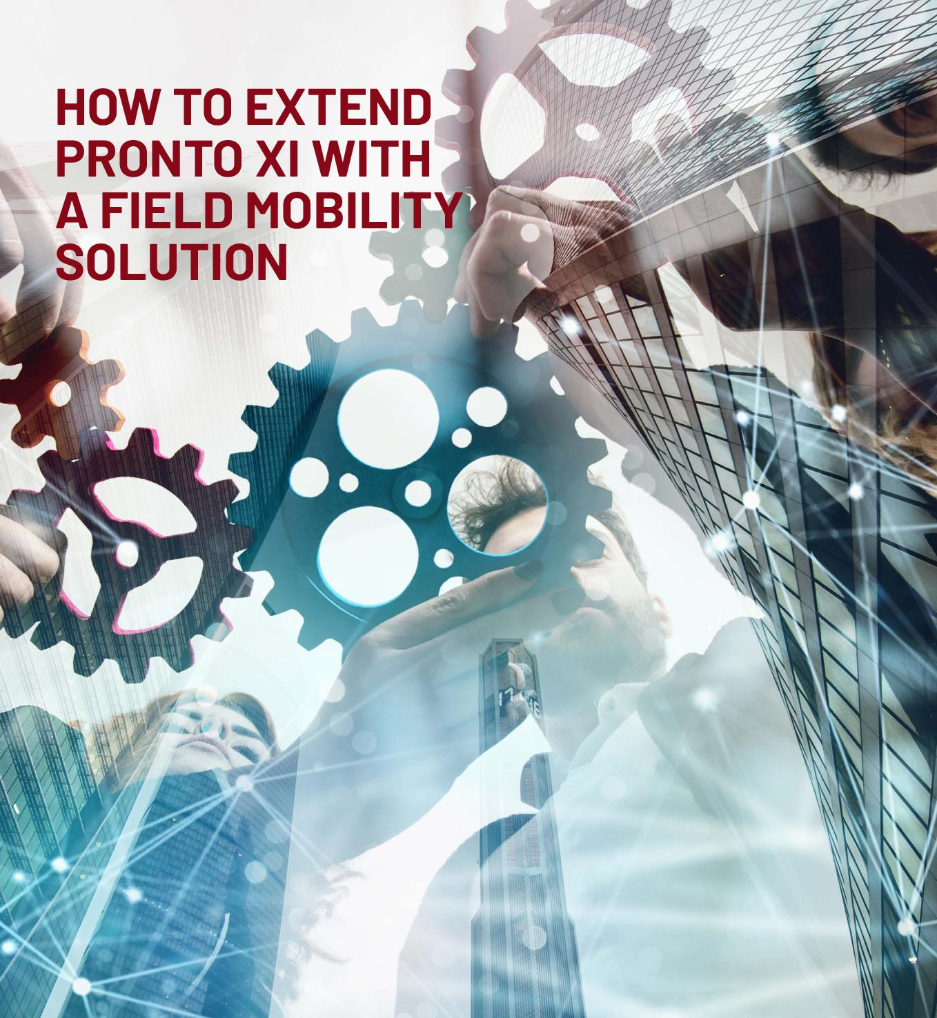 How to extend Pronto XI with a field mobility solution